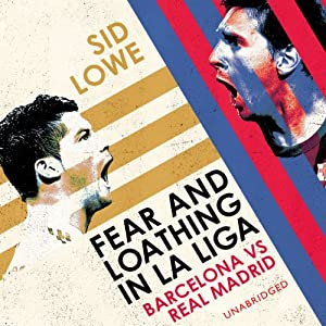 Fear and Loathing in La Liga | [Sid Lowe]