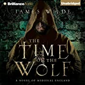 The Time of the Wolf: A Novel of Medieval England: Hereward, Book 1 | [James Wilde]