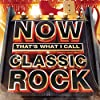 Now That's What I Call Classic Rock [Clean]