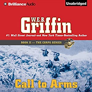 Call to Arms: The Corps Series, Book 2 | [W. E. B. Griffin]