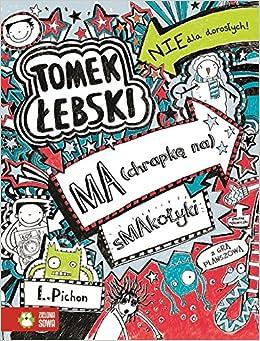 Tomek Lebski ma chrapke na smakolyki: Liz Pichon: 9788379830565