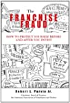 The Franchise Fraud: How to Protect Y...