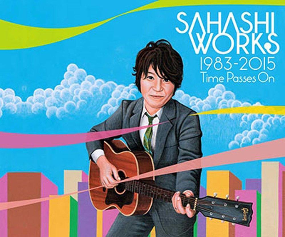 佐橋佳幸の仕事 SAHASHHI WORKS 1983 - 2015 TIme Passes On