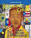 img - for Radiant Child: The Story of Young Artist Jean-Michel Basquiat book / textbook / text book
