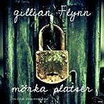 Mörka platser [Dark Places] | Gillian Flynn