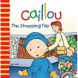 Caillou The Shopping Trip Big Dipper Nicole Nadeau PhD And Pierre Brignaud