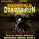 Dakota Run: Endworld, Book 5 (       UNABRIDGED) by David L Robbins Narrated by Damon Abdallah
