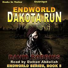 Dakota Run: Endworld, Book 5 (       UNABRIDGED) by David L Robbins Narrated by Damon Abdallah