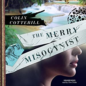 The Merry Misogynist: The Dr. Siri Investigations, Book 6 | [Colin Cotterill]