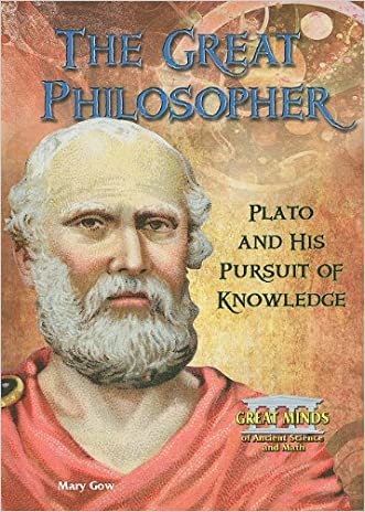 The Great Philosopher: Plato and His Pursuit of Knowledge (Great Minds of Ancient Science and Math)