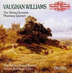 Vaughan Williams: The String Quartets; Phantasy Quintet