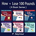How to Lose 100 Pounds (       UNABRIDGED) by P. Seymour Narrated by Gwendolyn Druyor