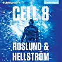 Cell 8 (       UNABRIDGED) by Anders Roslund, Börge Hellström Narrated by Christopher Lane