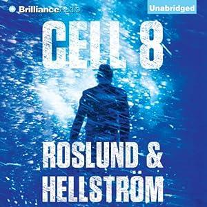 Cell 8 | [Anders Roslund, Börge Hellström]