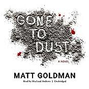Gone to Dust | [Matt Goldman]