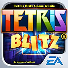 Tetris Blitz Game Guide Audiobook by Joshua J Abbott Narrated by Spencer Myers