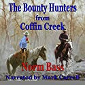The Bounty Hunters from Coffin Creek Audiobook by Norm Bass Narrated by Mark Carrell