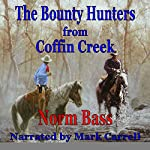 The Bounty Hunters from Coffin Creek | Norm Bass
