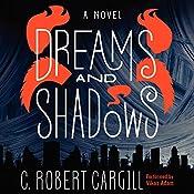 Dreams and Shadows: A Novel | [C. Robert Cargill]