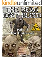The Dead Don't Bleed: Part 1, The Outbreak (English Edition)