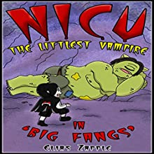 Nicu - The Littlest Vampire: In 'Big Fangs': The Story of a Young Vampire, Book 2 (       UNABRIDGED) by Elias Zapple Narrated by Gabrielle Baker