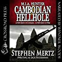 Cambodian Hellhole: M. I. A. Hunter, Book 2 Audiobook by Stephen Mertz Narrated by Wyntner Woody
