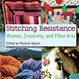 Download Stitching Resistance: Women, Creativity, and Fiber Arts