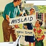 Mislaid: A Novel   Nell Zink
