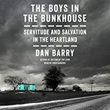 The Boys in the Bunkhouse: Servitude and Salvation in the Heartland Audiobook by Dan Barry Narrated by Fred Sanders