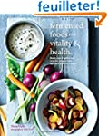 Fermented Foods for Vitality & Health...