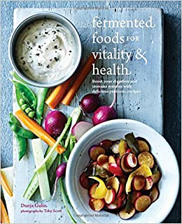 Fermented Foods for Vitality & Health: Boost Your