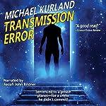 Transmission Error | Michael Kurland