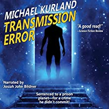 Transmission Error (       UNABRIDGED) by Michael Kurland Narrated by Josiah John Bildner