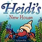 Heidi's New House |  Jupiter Kids