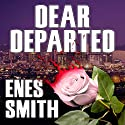 Dear Departed: The Serial Killer Chronicles, Book 2 Audiobook by Enes Smith Narrated by Crystal Sershen
