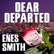 Dear Departed: The Serial Killer Chronicles, Book 2 | Enes Smith