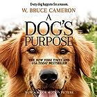 A Dog's Purpose Hörbuch von W. Bruce Cameron Gesprochen von: William Dufris