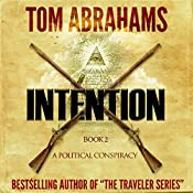 Intention: A Political Conspiracy, Book 2 | Tom Abrahams