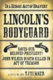 img - for Lincoln's Bodyguard: In A Heroic Act Of Bravery Saves Our Beloved President! John Wilkes Booth Killed In Act Of Treason book / textbook / text book