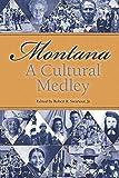 Montana: A Cultural Medley