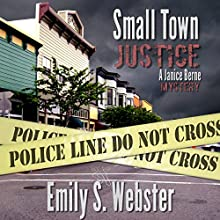 Small Town Justice: A Janice Berne Mystery, Book 1 Audiobook by Emily S. Webster Narrated by Meghan Kelly