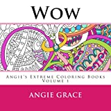 Wow (Angies Extreme Coloring Books Volume 1)
