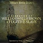 Narrative of William W. Brown, A Fugitive Slave | William Wells Brown