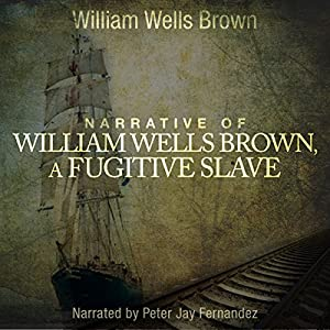 Narrative of William W. Brown, A Fugitive Slave Audiobook