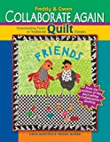Freddy & Gwen Collaborate Again: Freewheeling Twists on Traditional Quilt Designs