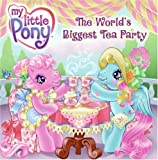 img - for My Little Pony: The World's Biggest Tea Party (My Little Pony (Harper Paperback)) book / textbook / text book