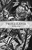 William King Trollslayer (Warhammer Novels)