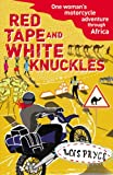 Red Tape and White Knuckles: One Woman's...