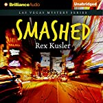 Smashed: Las Vegas Mystery, Book 4 (       UNABRIDGED) by Rex Kusler Narrated by Patrick Lawlor