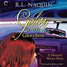 Golem in My Glovebox: A Monster Haven Story, Book 4 (       UNABRIDGED) by R. L. Naquin Narrated by Rebecca Gibel